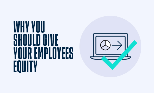 Why you should give your employees equity